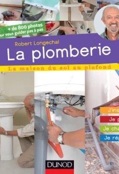 Livres Couvertures de La plomberie - J'installe, je pose, je change, je répare: J'installe, je pose, je change, je répare
