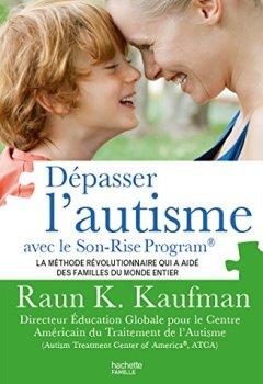 Livres Couvertures de Dépasser l'autisme avec la méthode Son-Rise