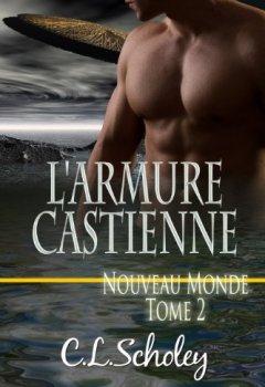 Livres Couvertures de L'Armure Castienne [Nouveau Monde Tome 2] (French Edition)