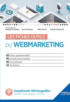 Livres Couvertures de Les fiches outils du webmarketing: 85 fiches opérationnelles - 95 conseils personnalisés - 46 cas pratiques - 55 illustrations