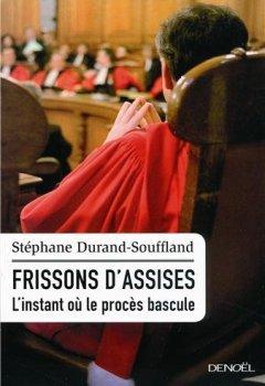 Livres Couvertures de Frissons d'assises : L'instant où le procès bascule