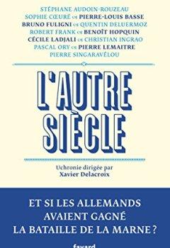 Livres Couvertures de L'autre siècle: Et si les Allemands avaient gagné la bataille de la Marne ?