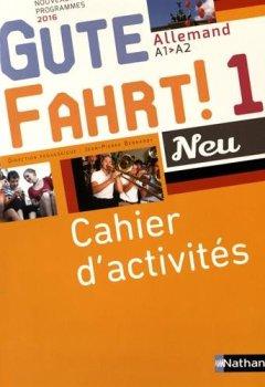 Livres Couvertures de Allemand A1-A2 Gute Fahrt! Neu 1 : Cahier d'activités