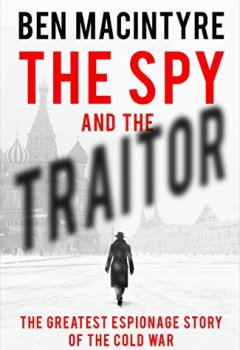 Livres Couvertures de The Spy and the Traitor: The Greatest Espionage Story of the Cold War
