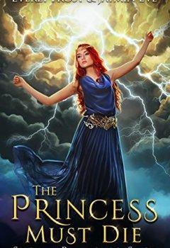 Livres Couvertures de The Princess Must Die (Storm Princess Saga Book 1) (English Edition)