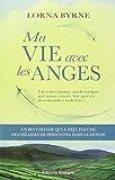 Ma vie avec les anges : Un témoignage authentique qui nous ouvre les portes des mondes subtils...