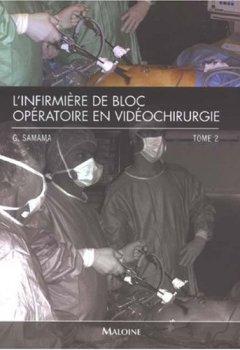 Livres Couvertures de L'infirmière de bloc opératoire en vidéochirurgie : Tome 2