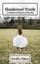 Shadowed Truth: A Shadowed Series Prequel Novella