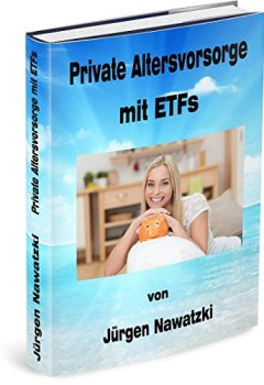 Buchdeckel von Private Altersvorsorge mit ETFs: Wie Millennials mit Indexfonds vorsorgen