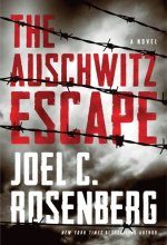 The Auschwitz Escape [Kindle Edition] Joel C. Rosenberg (Author)