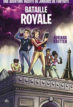 Livres Couvertures de Bataille royale: Une aventure inédite dans l'univers de Fortnite