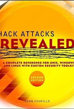 Livres Couvertures de Hack Attacks Revealed: A Complete Reference for UNIX, Windows, and Linux with Custom Security Toolkit, Second Edition by John Chirillo (2002-08-21)