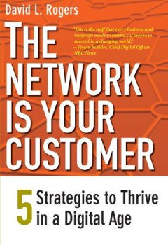 Livres Couvertures de The Network is your Customer – Five Strategies to Thrive in a Digital Age