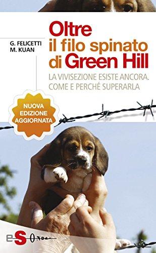 Oltre il filo spinato di Green Hill: La vivisezione esiste ancora. Come e perché superarla