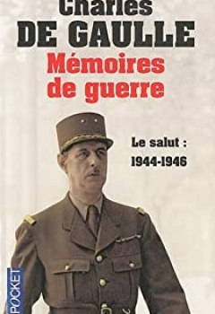 Mémoires De Guerre, Tome 3 : Le Salut 1944 1946