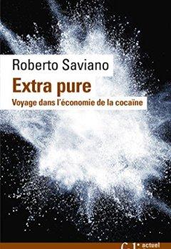 Livres Couvertures de Extra pure: Voyage dans l'économie de la cocaïne