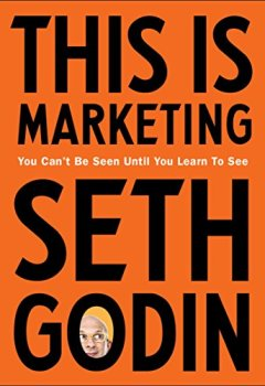 Livres Couvertures de This is Marketing: You Can't Be Seen Until You Learn To See (English Edition)