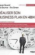 Réaliser son business plan en 48 heures: Compléments à télécharger avec 70 tableaux financiers sous Excel prêts à l'emploi, et un outil de simulation pour établir vos premiers tableaux comptables