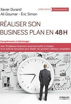 Livres Couvertures de Réaliser son business plan en 48 heures: Compléments à télécharger avec 70 tableaux financiers sous Excel prêts à l'emploi, et un outil de simulation pour établir vos premiers tableaux comptables