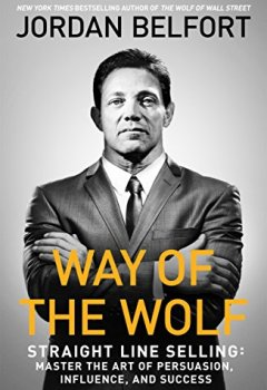 Livres Couvertures de Way of the Wolf: Straight line selling: Master the art of persuasion, influence, and success (English Edition)