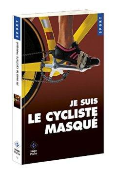 Livres Couvertures de Je suis le cycliste masqué