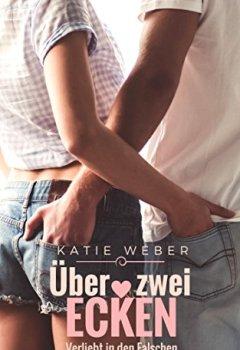 Abdeckungen Über zwei Ecken: Verliebt in den Falschen (Mitbewohner 2)