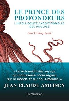 Livres Couvertures de Le prince des profondeurs : L'intelligence exceptionnelle des poulpes