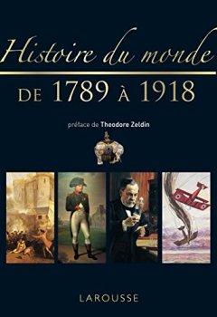 Livres Couvertures de Histoire du monde de 1789 à 1918 - Nouvelle présentation