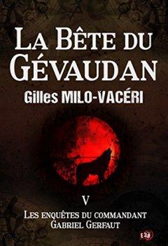 Livres Couvertures de La Bête du Gévaudan: Les enquêtes du commandant Gabriel Gerfaut Tome 5