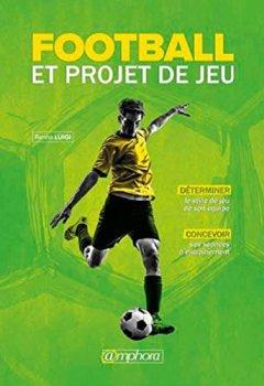 Livres Couvertures de Football : Determiner Son Projet de Jeu