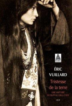 Livres Couvertures de Tristesse de la terre : Une histoire de Buffalo Bill Cody