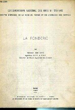Livres Couvertures de LA FONDERIE - CONSERVATOIRE NATIONAL DES ARTS ET METIERS - CENTRE D'ETUDES DE LA MISE EN FORME ET DE L'USINAGE DES METAUX.