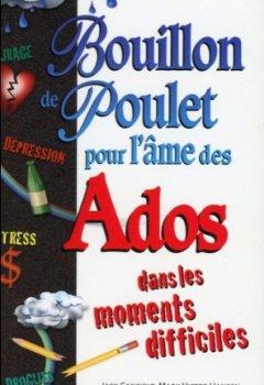 Livres Couvertures de Bouillon de poulet pour l'âme des Ados dans les moments difficiles - Poche