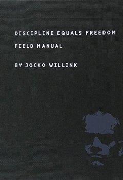 Livres Couvertures de Discipline Equals Freedom: Field Manual