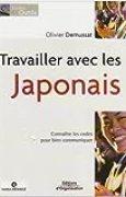 Travailler avec les Japonais: Connaître les codes pour bien communiquer