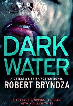 Buchdeckel von Dark Water: A totally gripping thriller with a killer twist (Detective Erika Foster Book 3) (English Edition)