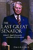 51t LpXQcGL. SL160  The Last Great Senator: Robert C. Byrds Encounters with Eleven U.S. Presidents
