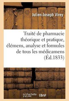 Livres Couvertures de Traité de pharmacie théorique et pratique, élémens, analyse et formules des médicamens. Tome 1: préparations chimiques et pharmaceutiques, classées méthodiquement suivant la chimie moderne