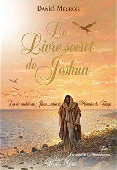 Livres Couvertures de Le livre secret de Jeshua T2 - La vie cachée de Jésus selon la Mémoire du Temps