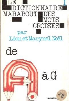 Telecharger Le dictionnaire marabout des mots croisés de a à g de L�on Marynel No�l