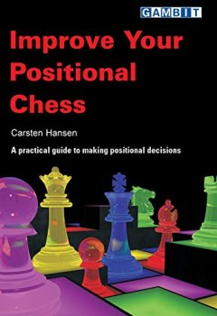 Livres Couvertures de Improve Your Positional Chess (English Edition)