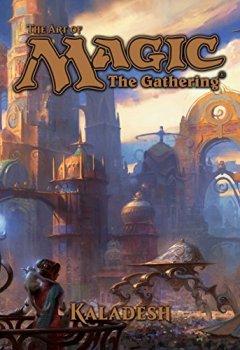 Livres Couvertures de The Art of Magic: The Gathering - Kaladesh