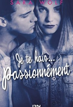 Livres Couvertures de Je te hais... passionnément - tome 1