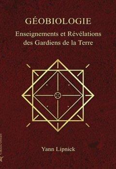 Livres Couvertures de Géobiologie, enseignements et révélations des Gardiens de la Terre