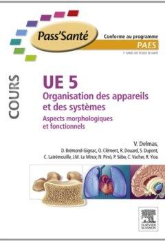 Livres Couvertures de UE 5 - Organisation des appareils et des systèmes - Cours: Aspects morphologiques et fonctionnels