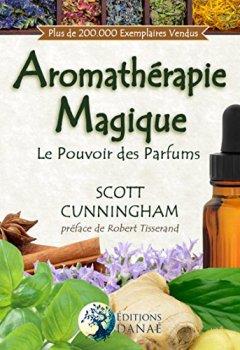 Livres Couvertures de L'Aromathérapie Magique: Le Pouvoir des Parfums