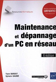 Livres Couvertures de Maintenance et dépannage d'un PC en réseau (6e édition)