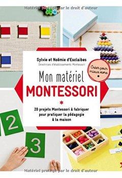 Livres Couvertures de Mon matériel Montessori : 20 projets Montessori à fabriquer pour pratiquer la pédagogie à la maison