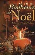Bonheurs de Noël : Ambiances d'Alsace et d'ailleurs