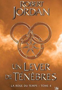 Un lever de ténèbres: La Roue du Temps, T4 de Indie Author